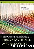 The Oxford handbook of organizational socialization