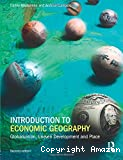 INTRODUCTION TO ECONNOMIC GEOGRAPHY - GLOBALIZATION, UNEVEN DEVELOPMENT AND PLACE 2nd ed.