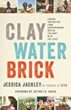 Clay, water, brick