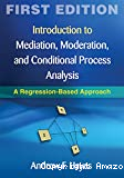 Introduction to mediation, moderation and conditional process analysis