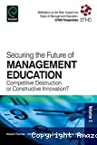 Securing the future of management education : competitive destruction or constructive innovation