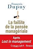 Lost in management : la faillite de la pensée managériale