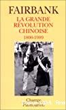 GRANDE REVOLUTION CHINOISE (LA) 1800 - 1989