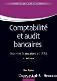 Comptabilité et audit bancaires : normes françaises et IFRS