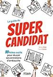 Le guide du super candidat