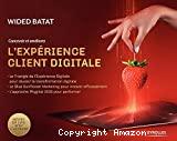 Concevoir et améliorer l'expérience client digitale