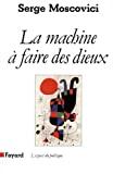 MACHINE A FAIRE DES DIEUX (LA) sociologie et psychologie