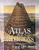 ATLAS DES RELIGIONS : CROYANCES, HISTOIRE, GEOPOLITIQUE