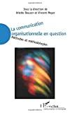 La communication organisationnelle en question