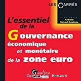 L'essentiel de la gouvernance économique et monétaire de la zone euro