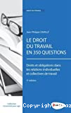 Le droit du travail en 350 questions