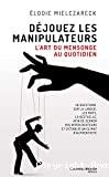Déjouez les manipulateurs : l'art du mensonge au quotidien