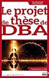 Le projet de thèse de DBA