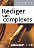REDIGER SANS COMPLEXES