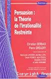 Persuasion : la théorie de l'irrationalité restreinte