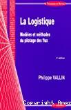 LOGISTIQUE (LA) Modèles et méthodes du pilotage des flux