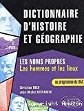 DICTIONNAIRE D'HISTOIRE ET GEOGRAPHIELES NOMS PROPRESLes hommes et les lieux