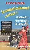ESPAGNOL - GRAMMATICALEMENT CORRECT !Grammaire alphabétique de l'espagnol