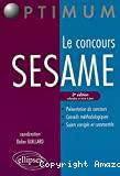 CONCOURS SESAME (LE)Présentation du concours - Conseils méthodologiques -Sujets corrigés et commentés