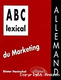 LEXICAL DU MARKETING (ALLEMAND) (A B C)