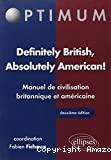 Definitely British, absolutely American !