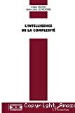 INTELLIGENCE DE LA COMPLEXITE (L')