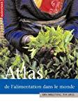 ATLAS DE L'ALIMENTATION DANS LE MONDE