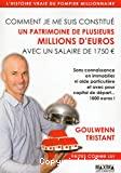 Comment je me suis constitué un patrimoine de plusieurs millions d'euros avec un salaire de 1.750 €