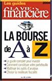BOURSE DE A à Z (LA)