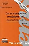 Cas en management stratégique : volume 2