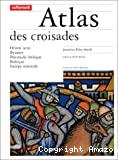 ATLAS DES CROISADES