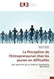 La Perception de l'Entrepreneuriat chez les jeunes en difficultés