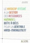 Le handicap intégré à la gestion des ressources humaines : boîte à idées pour un véritable handi-management