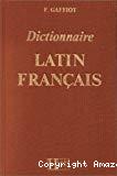 DICTIONNAIRE LATIN - FRANCAIS