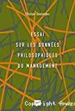 Essai sur les données philosophiques du management