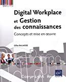Digital workplace et gestion des connaissances