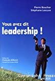 vous avez dit leadership !