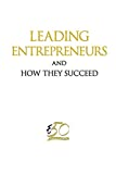 Leading entrepreneurs and how they succeed