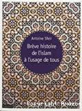 Brève histoire de l'islam à l usage de tous