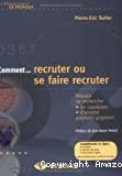 Comment recruter ou se faire recruter