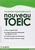 Vocabulaire et grammaire pour le nouveau TOEIC