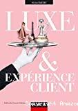 Luxe & expérience client