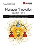Manager l'innovation autrement