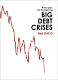 Principles for Navigating Big Debt crisis