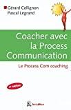 COACHER AVEC LA PROCESS COMMUNICATION: LE PROCESS COM COACHING
