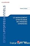 Le management stratégique des risques juridiques