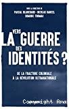 Vers la guerre des identités ?