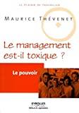 Le pouvoir Le management est-il toxique ?