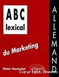 LEXICAL DU MARKETING (ALLEMAND) (A B C)