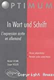 WORT UND SCHRIFT : L'EXPRESSION ECRITE ALLEMANDE (IN)
